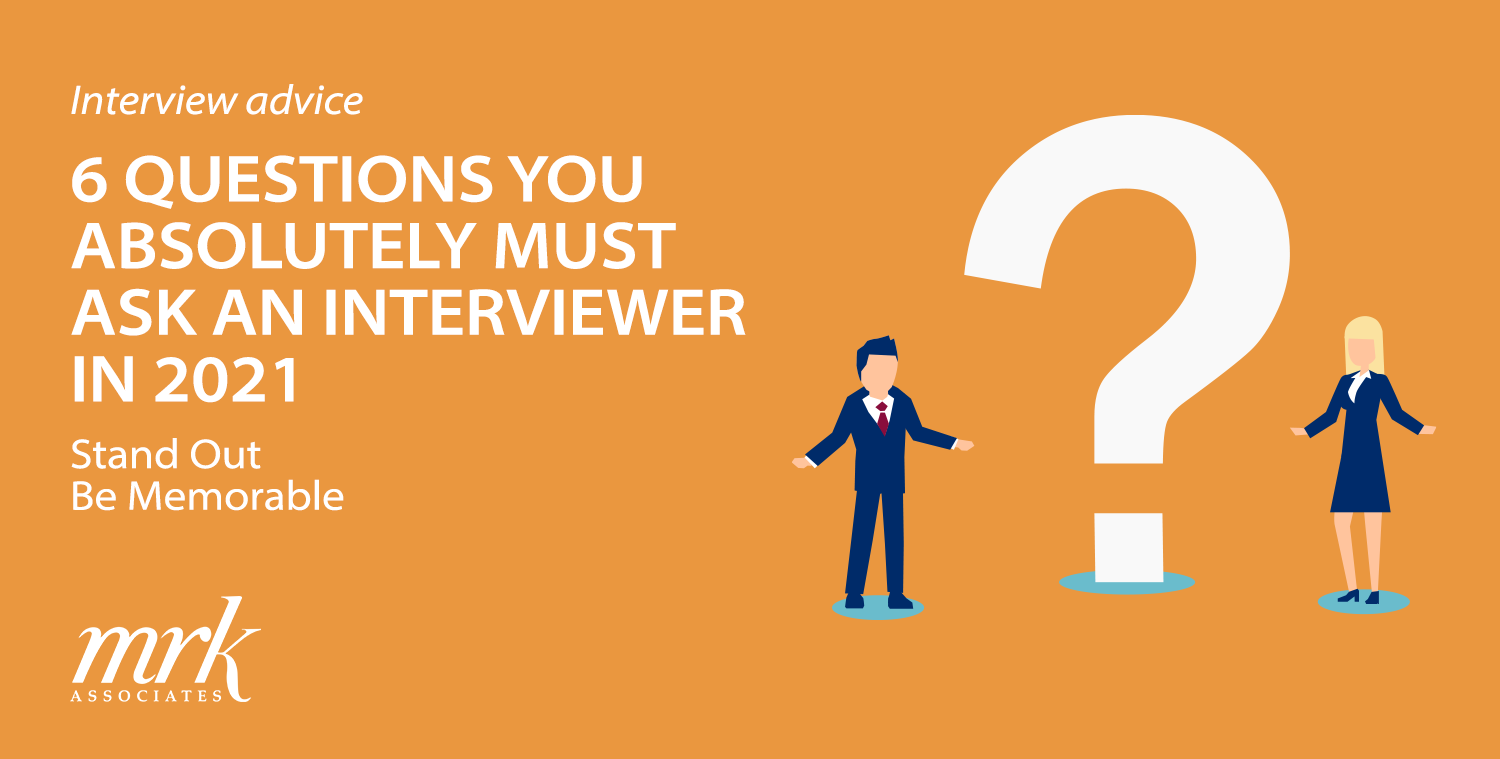 6 Questions You Absolutely Must Ask an Interviewer