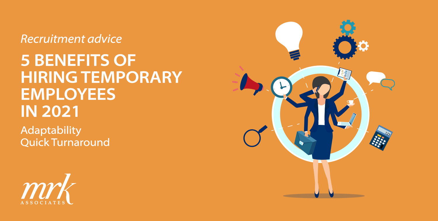 5 Benefits of Hiring Temporary Employees in 2021