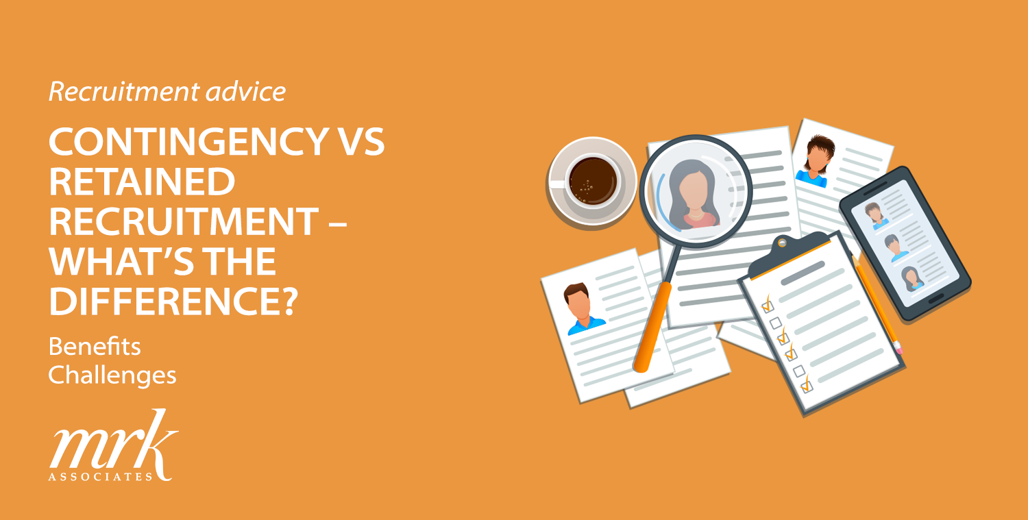 Contingency vs Retained Recruitment – What's the Difference?