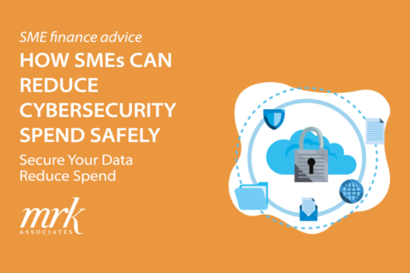 How SMEs Can Reduce Cybersecurity Spend Safely