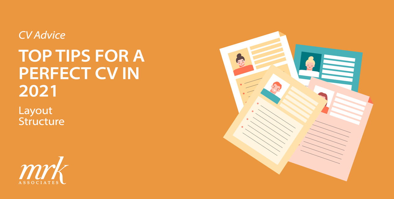 Top Tips for a Perfect CV in 2021